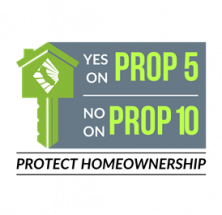 Yes on Prop 5 and NO on Prop 10